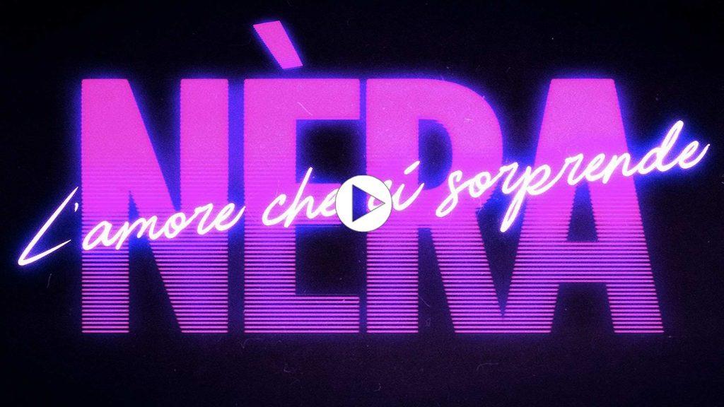Néra L'amore che ci sorprende - Official Lockdown Video Version